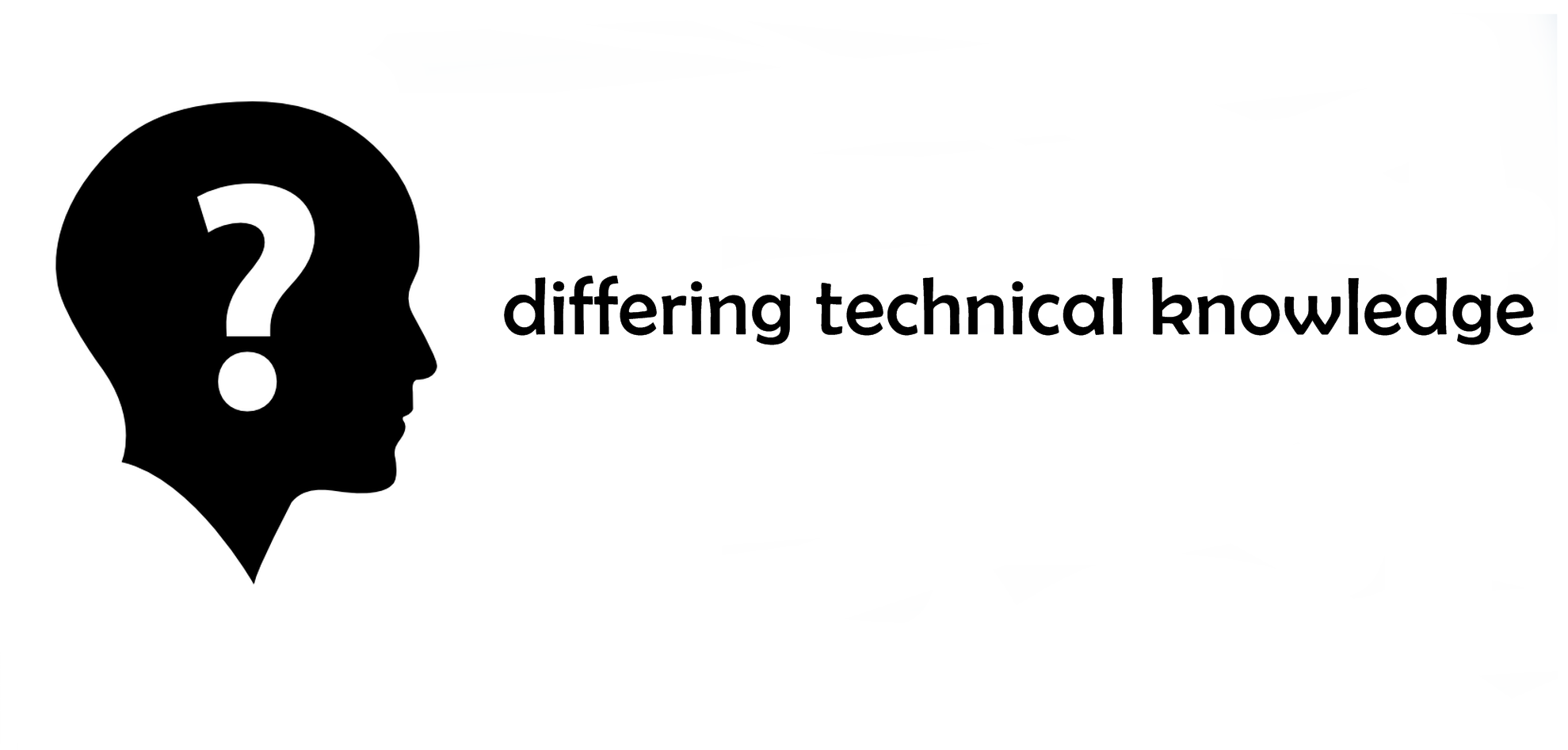 differing technical knowledge