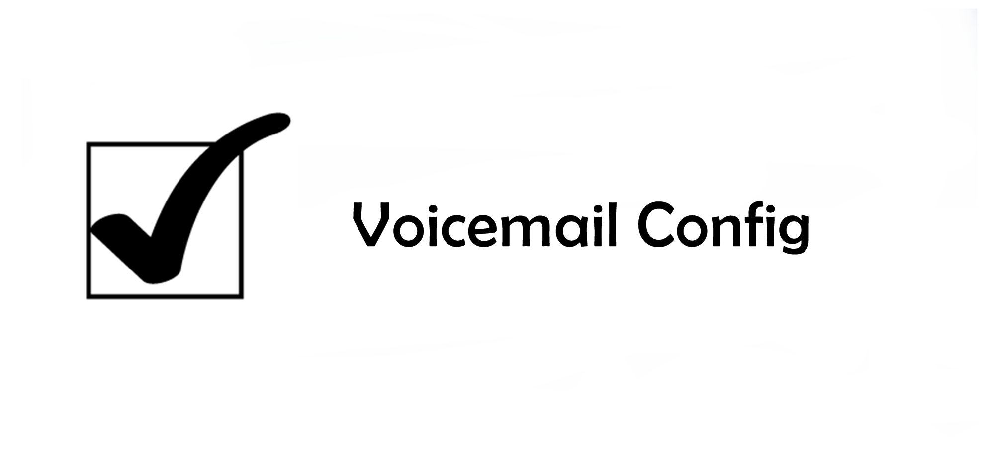 Voicemail Config